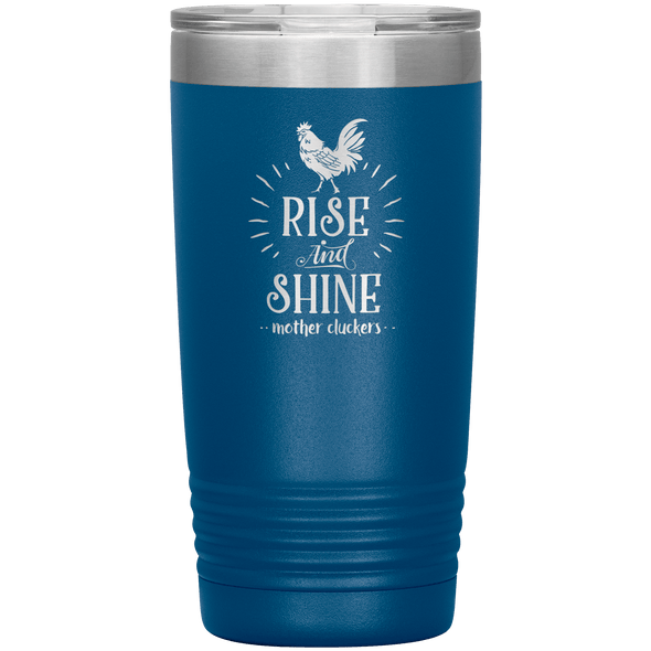 Rise and Shine Mother Cluckers 20oz Tumbler Blue - Tierra Bella