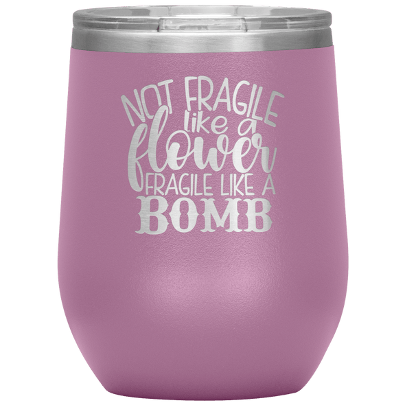Not Fragile Like a Flower Fragile Like a Bomb Stemless Wine Tumbler Light Purple - Tierra Bella