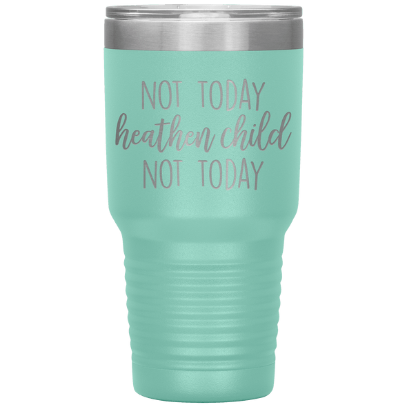 Not Today Heathen Child Not Today 30oz Tumbler Teal - Tierra Bella