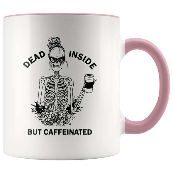 Dead Inside But Caffeinated Accent Mug Pink - Tierra Bella