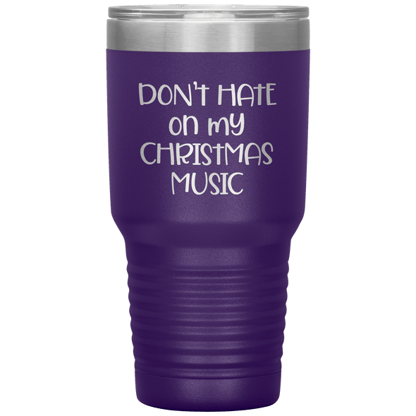 Don't Hate on My Christmas Music 30oz Tumbler Purple - Tierra Bella