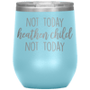 Not Today Heathen Child Not Today Stemless Wine Tumbler Light Blue - Tierra Bella