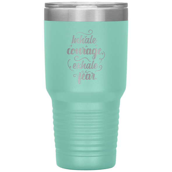 Inhale Courage Exhale Fear 30oz Tumbler Teal - Tierra Bella
