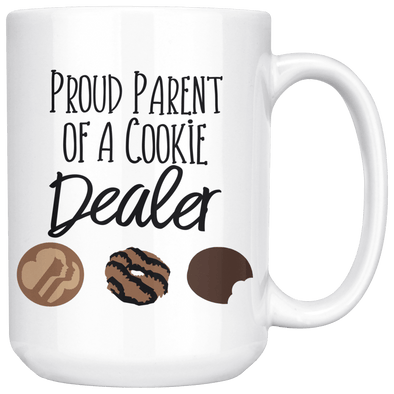 Proud Parent of a Cookie Dealer 15oz Mug White - Tierra Bella