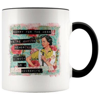 Sorry for the Mess I Suck as a Housewife Accent Mug Black - Tierra Bella