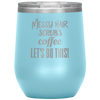 Messy Hair Scrubs Coffee Let's Do This Stemless Wine Tumbler Light Blue - Tierra Bella