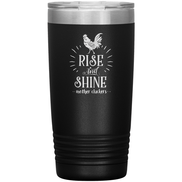 Rise and Shine Mother Cluckers 20oz Tumbler Black - Tierra Bella