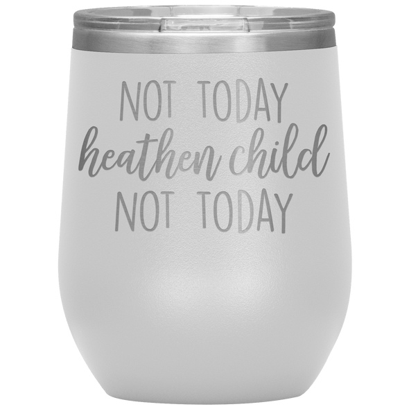 Not Today Heathen Child Not Today Stemless Wine Tumbler White - Tierra Bella