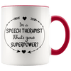 I'm a Speech Therapist What's Your Superpower Accent Mug Red - Tierra Bella