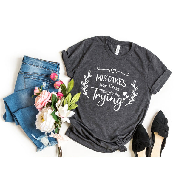 Mistakes Are Proof That You Are Trying Unisex Jersey Tee - Tierra Bella