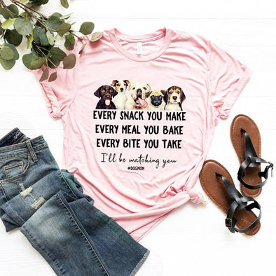 Every Snack You Make, Every Meal You Bake, Every Bite You Take, I'll Be Watching You Dog Mom Unisex Jersey Tee - Tierra Bella