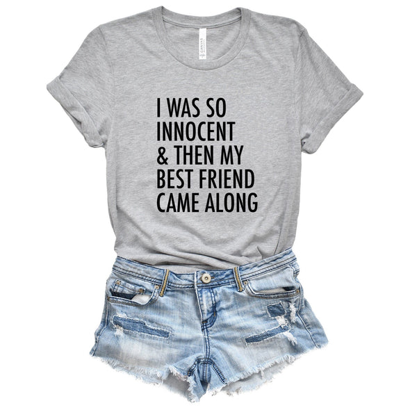 I Was So Innocent and Then My Best Friend Came Along Unisex Jersey Tee - Tierra Bella