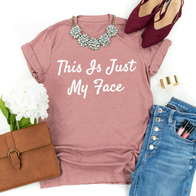 This Is Just My Face Unisex Jersey Tee - Tierra Bella