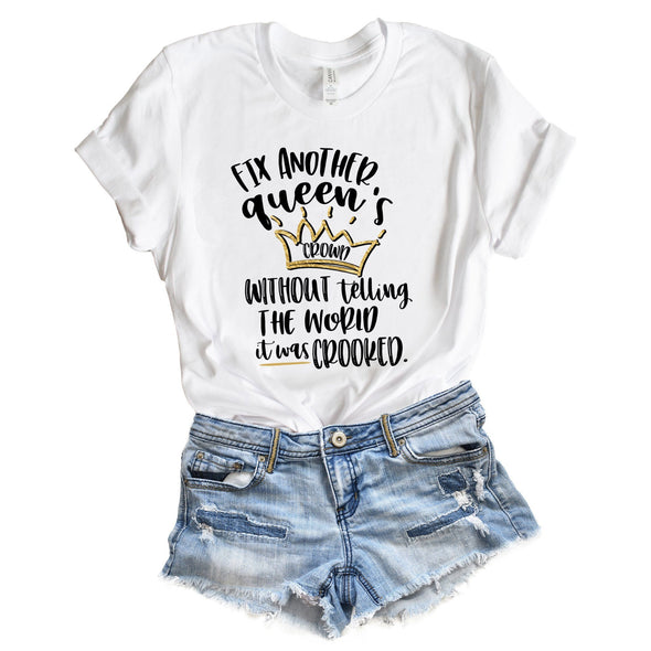 Fix Another Queen's Crown Without Telling The World It Was Crooked Unisex Jersey Tee - Tierra Bella