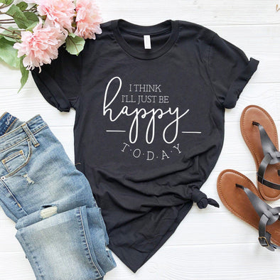 I Think I'll Just Be Happy Today Unisex Jersey Tee - Tierra Bella
