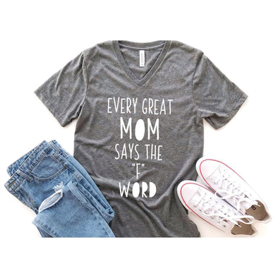 Every Great Mom Says The F Word Unisex V-Neck Tee - Tierra Bella