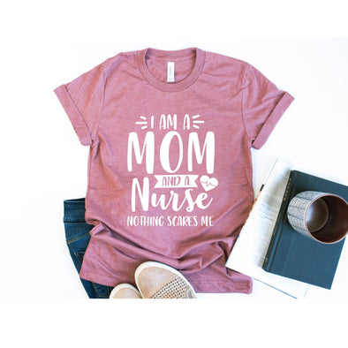 I'm a Mom and a Nurse Nothing Scares Me Unisex Jersey Tee - Tierra Bella