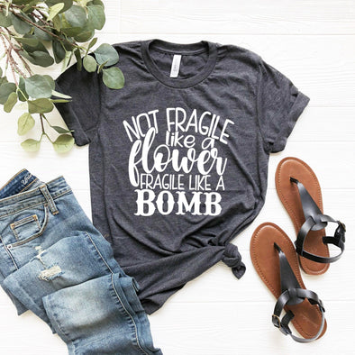 Not Fragile Like a Flower Fragile Like a Bomb Unisex Jersey Tee - Tierra Bella