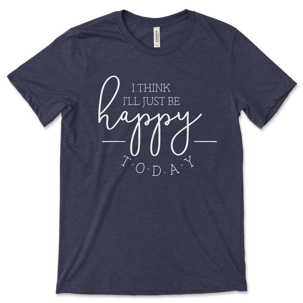 I Think I'll Just Be Happy Today Unisex Jersey Tee XS Heather Midnight Navy - Tierra Bella