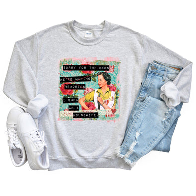 Sorry for the Mess I Suck as a Housewife Sweatshirt Ash S - Tierra Bella