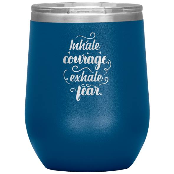 Inhale Courage Exhale Fear Stemless Wine Tumbler Blue - Tierra Bella