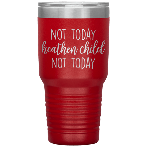 Not Today Heathen Child Not Today 30oz Tumbler Red - Tierra Bella
