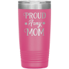 Proud Army Mom 20oz Tumbler Pink - Tierra Bella
