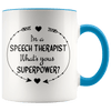 I'm a Speech Therapist What's Your Superpower Accent Mug Blue - Tierra Bella