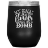 Not Fragile Like a Flower Fragile Like a Bomb Stemless Wine Tumbler Black - Tierra Bella