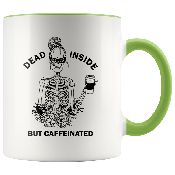 Dead Inside But Caffeinated Accent Mug Green - Tierra Bella
