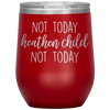 Not Today Heathen Child Not Today Stemless Wine Tumbler Red - Tierra Bella