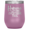 Hang on Let Me Overthink This Stemless Wine Tumbler Light Purple - Tierra Bella