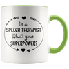 I'm a Speech Therapist What's Your Superpower Accent Mug Green - Tierra Bella