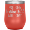 Not Today Heathen Child Not Today Stemless Wine Tumbler Coral - Tierra Bella