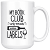 My Book Club Only Reads Wine Labels 15oz Mug White - Tierra Bella