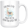 Feeling Cute Might Spit in Your Face Later IDK 15oz Mug White - Tierra Bella