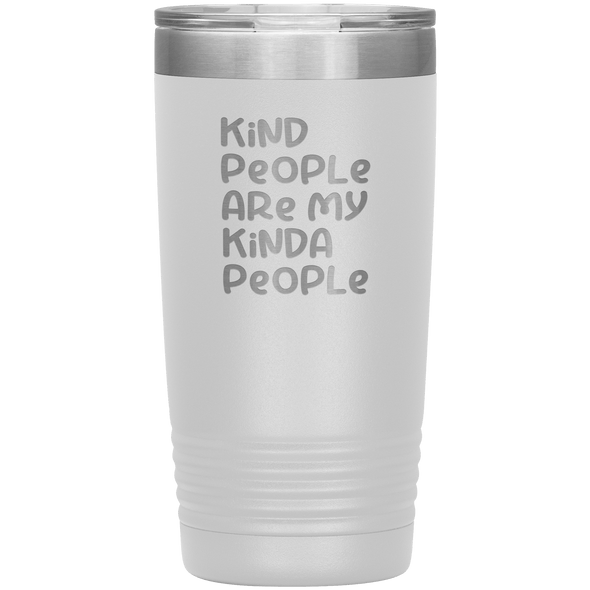 Kind People Are My Kinda People 20oz Tumbler - Tierra Bella