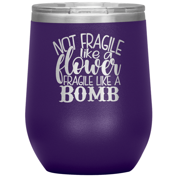 Not Fragile Like a Flower Fragile Like a Bomb Stemless Wine Tumbler Purple - Tierra Bella