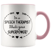 I'm a Speech Therapist What's Your Superpower Accent Mug Pink - Tierra Bella