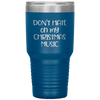 Don't Hate on My Christmas Music 30oz Tumbler Blue - Tierra Bella