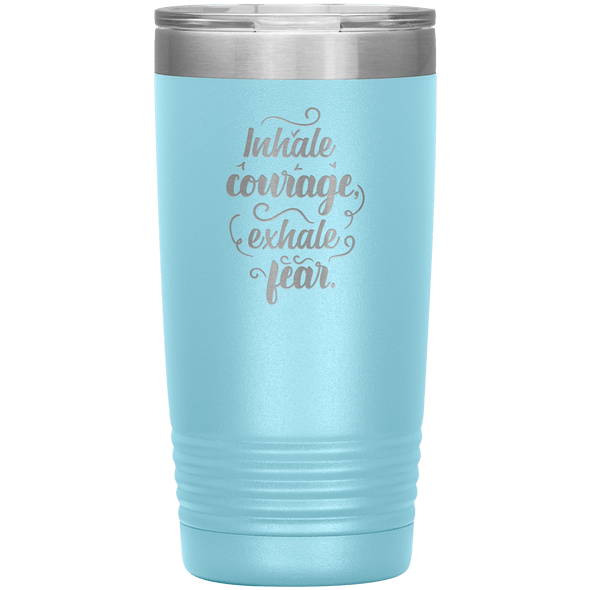 Inhale Courage Exhale Fear 20oz Tumbler Light Blue - Tierra Bella