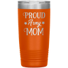 Proud Army Mom 20oz Tumbler Orange - Tierra Bella