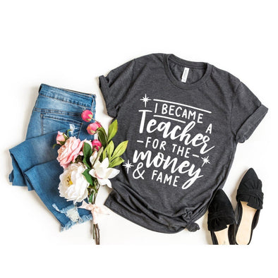 I Became a Teacher For The Money And The Fame Unisex Jersey Tee - Tierra Bella