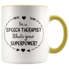 I'm a Speech Therapist What's Your Superpower Accent Mug Yellow - Tierra Bella