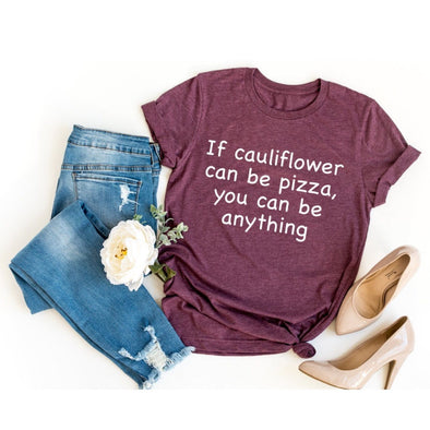 If Cauliflower Can Be Pizza You Can Be Anything Unisex Jersey Tee - Tierra Bella