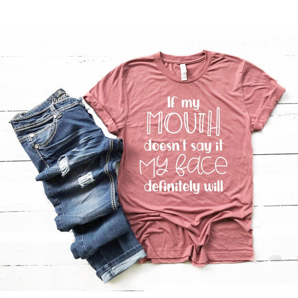 If My Mouth Doesn't Say It My Face Definitely Will Unisex Jersey Tee - Tierra Bella