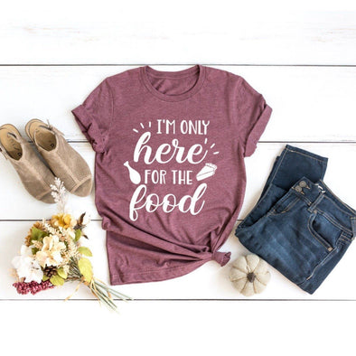 I'm Only Here For The Food Thanksgiving Unisex Jersey Tee - Tierra Bella