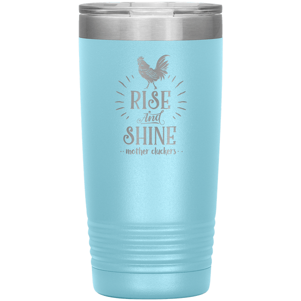 Rise and Shine Mother Cluckers 20oz Tumbler Light Blue - Tierra Bella