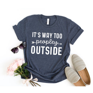 It's Way Too Peopley Outside Introvert Unisex Jersey Tee - Tierra Bella