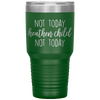 Not Today Heathen Child Not Today 30oz Tumbler Green - Tierra Bella